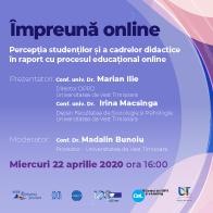 Webinar #impreunaonline – Percepția cadrelor didactice și a studenților privind educația online: oportunități și provocări