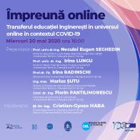 Webinar #impreunaonline –  Transferul educației inginerești în universul online în contextul COVID-19