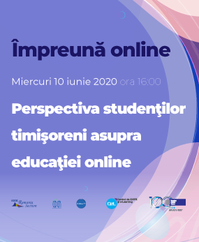Webinar #impreunaonline –  Perspectiva studenţilor timişoreni asupra educaţiei online