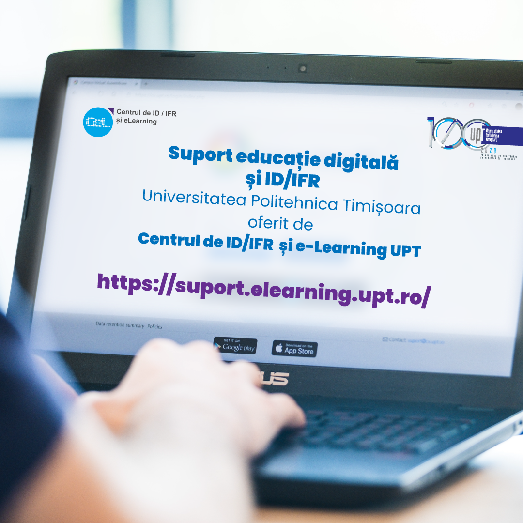 Digital education and ID / IFR support Politehnica University of Timisoara offered by the ID / IFR and e-Learning Center UPT