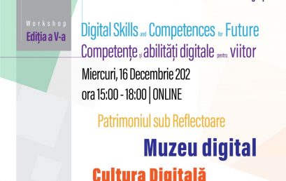 Cea de-a V-a ediție a Workshop-ului Digital Skills and Competences for Future. Competențe și abilități digitale pentru viitor